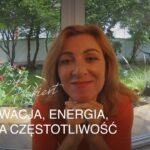 MOTYWACJA, ENERGIA, DOBRA CZĘSTOTLIWOŚĆ